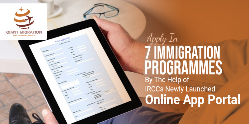 7 Immigration Programmes by The Help of IRCCs Newly Launched Online App Portal